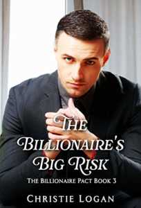 The Billionaire's Big Risk: A Sweet Second Chance Romance (The Billionaire Pact Book 3)