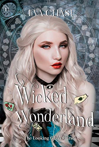 Wicked Wonderland (The Looking-Glass Curse Book 1) by Eva Chase
