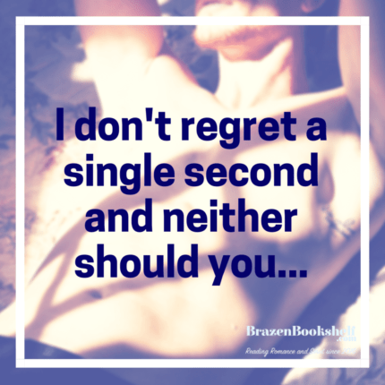 I don't regret a single second and neither should you...