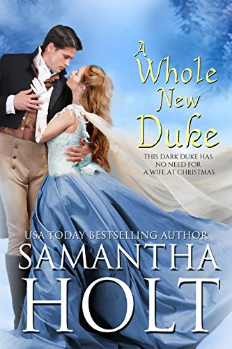 A Whole New Duke: A Regency Christmas Romance by Samantha Holt