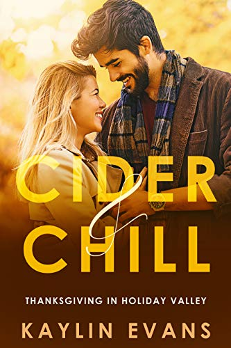 Cider & Chill: Thanksgiving in Holiday Valley by Kaylin Evans