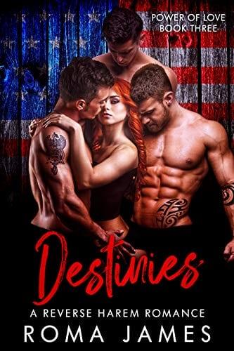 Destinies: A Reverse Harem Romance (Power of Love Book 3) by Roma James