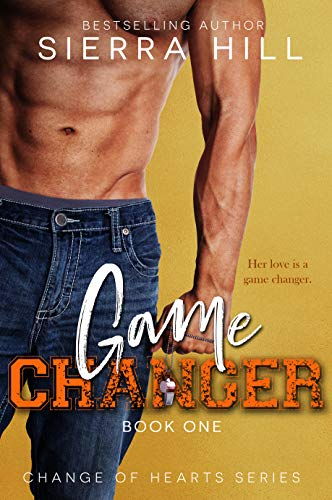 Game Changer: A Single Dad:Nanny Romance (Change of Hearts Book 1) by Sierra Hill