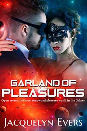 Garland of Pleasures: Sensual Fantasy-Sci-Fi Romance by Jacquelyn Evers