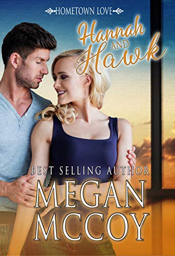 Hannah and Hawk (Hometown Love Book 2) by Megan McCoy
