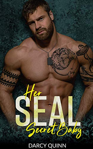 Her SEAL Secret Baby: Military Romantic Suspense by Darcy Quinn
