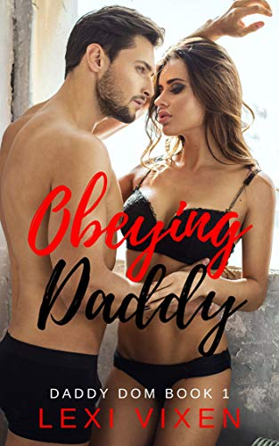 Obeying Daddy: Daddy Dom Book 1 by Lexi Vixen