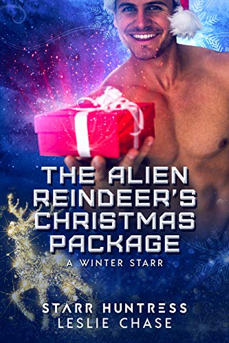 The Alien Reindeer's Christmas Package (A Winter Starr Book 9) by Leslie Chase & Starr Huntress