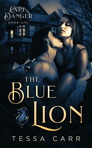 The Blue Lion: A Murder Mystery Romance (Cape Danger Book 1) by Tessa Carr