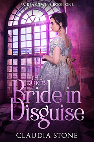 The Duke's Bride in Disguise (Fairfax Twins Book 1) by Claudia Stone