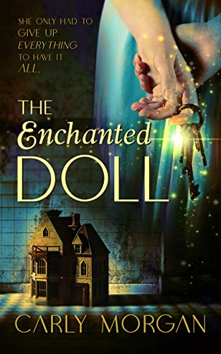 The Enchanted Doll: A Dark Fantasy Romance by Carly Morgan