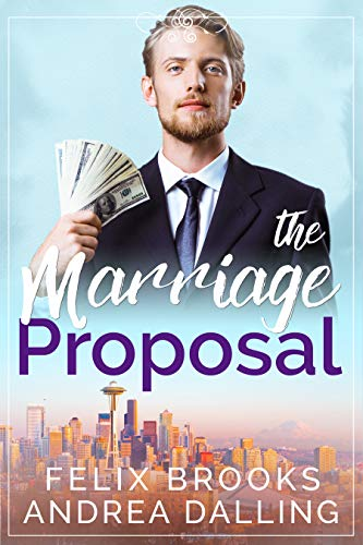 The Marriage Proposal (Poor Little Billionaires Book 1) by Felix Brooks & Andrea Dalling