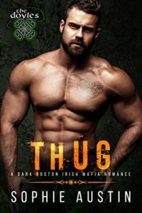 Thug: The Doyles: A Boston Irish Mafia Romance