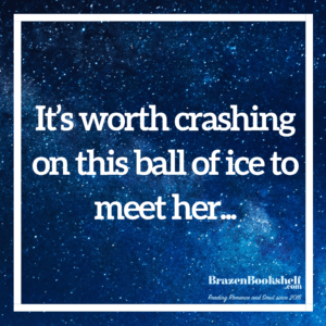 It's worth crashing on this ball of ice to meet her…