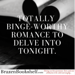 Totally binge-worthy romance to delve into tonight.