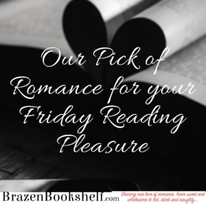 Our pick of romance for your Friday reading pleasure