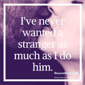 I've never wanted a stranger as much as I do him.
