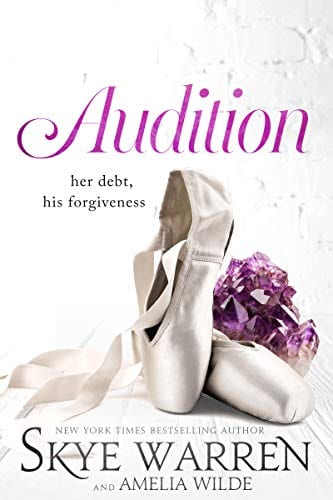 Audition: A Standalone Novel by Skye Warren and Amelia Wilde