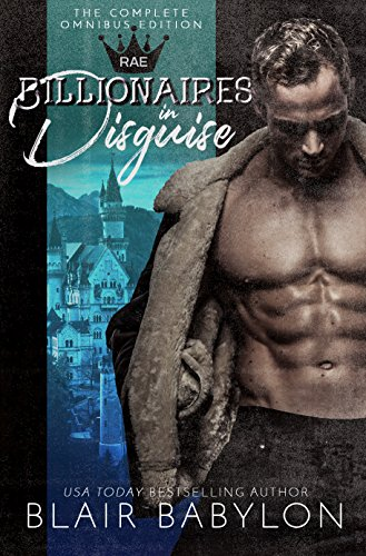 Billionaires in Disguise: Rae: The Wulf and Rae Series, A Romance Novel by Blair Babylon