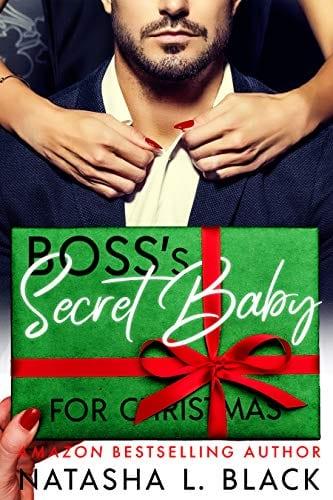 Boss's Secret Baby for Christmas by Natasha L. Black