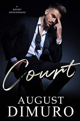 Court: A Bad Boy Office Romance by August DiMuro