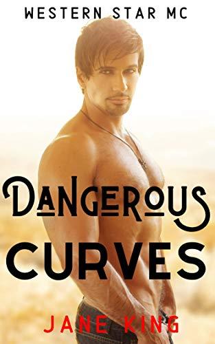Dangerous Curves: A Curvy MC Romance by Jane King