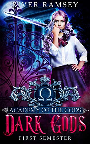 Dark Gods: An Academy Bully Romance (Academy of the Gods Book 1) by River Ramsey