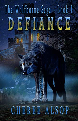 Defiance: The Wolfborne Saga Book 1 by Cheree Alsop