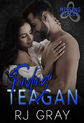Finding Teagan (Missing Pieces Book 2) by R. J. Gray