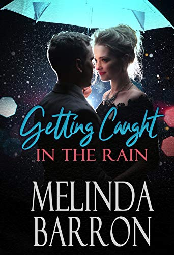 Getting Caught in the Rain by Melinda Barron