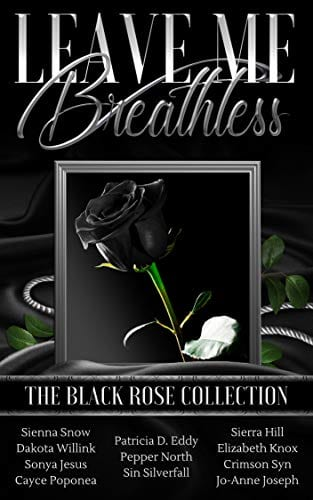 Leave Me Breathless: The Black Rose Collection