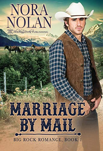 Marriage by Mail (Big Rock Romance Book 1) by Nora Nolan