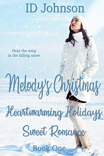 Melody's Christmas (Heartwarming Holidays Sweet Romance Book 1) by ID Johnson