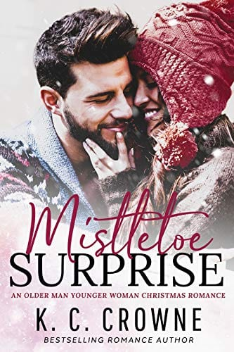 Mistletoe Surprise: An Older Man Younger Woman Christmas Romance by K. C. Crowne
