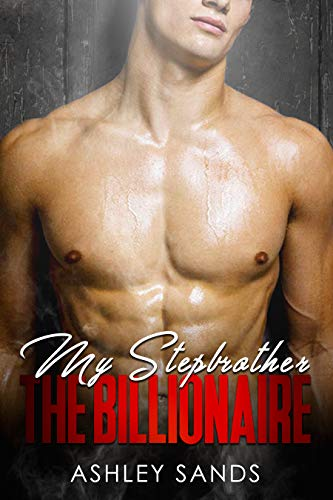 My Stepbrother, The Billionaire by Ashley Sands