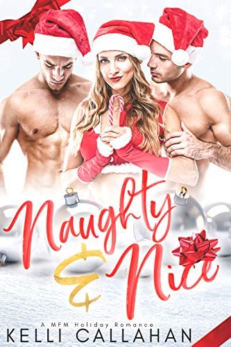 Naughty & Nice: A MFM Christmas Romance (Surrender to Them Book 7) by Kelli Callahan