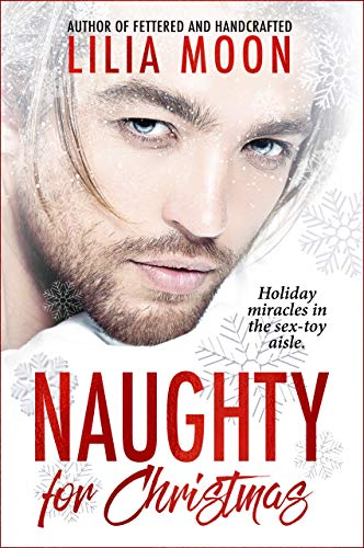 Naughty for Christmas by Lilia Moon