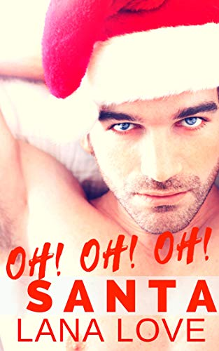 OH! OH! OH! Santa: A BBW & Rock Star Secret Baby Christmas Romance (OH Curvy Baby! Book 2) by Lana Love