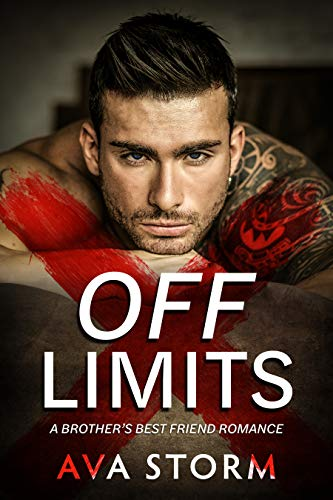 Off-Limits: A Brother's Best Friend Romance by Ava Storm