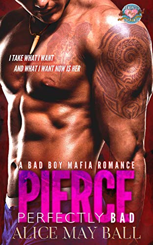 Pierce: Perfectly Bad - A bad boy Mafia dark romance by Alice May Ball