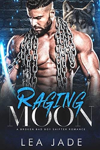 Raging Moon: A Broken Bad Boy Shifter Romance by Lea Jade