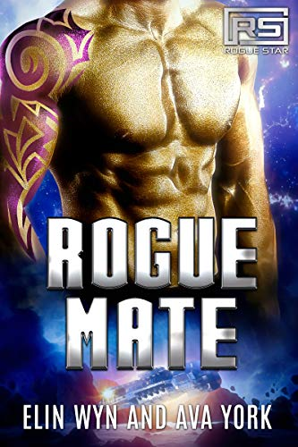 Rogue Mate: A Science Fiction Alien Romance (Rogue Star Book 1) by Elin Wyn
