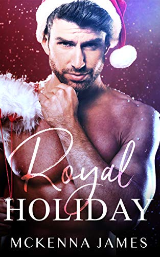 Royal Holiday by Mckenna James