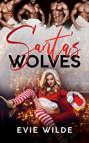 Santa's Wolves by Evie Wilde