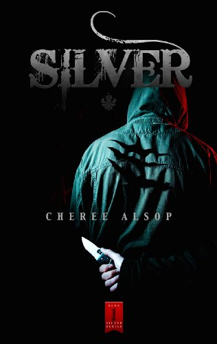 Silver (The Silver Series Book 1) by Cheree Alsop