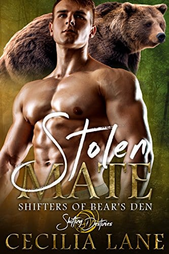 Stolen Mate: A Shifting Destinies Bear Shifter Romance (Shifters of Bear's Den Book 5) by Cecilia Lane