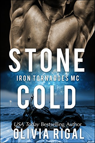 Stone Cold (An Iron Tornadoes MC Romance Book 1) by Olivia Rigal