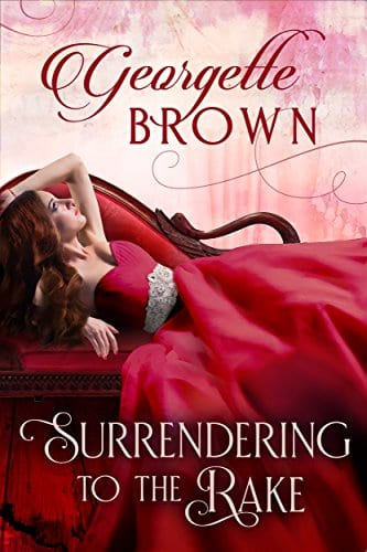 Surrendering to the Rake (A Steamy Regency Romance Book 1) by Georgette Brown