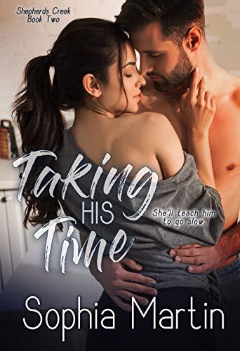 Taking His Time (Shepherd's Creek Book 2) by Sophia Martin