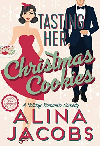 Tasting Her Christmas Cookies- A Holiday Romantic Comedy by Alina Jacobs